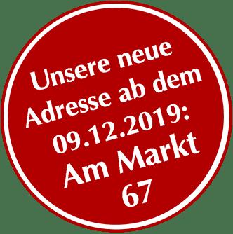 Unsere neue Adresse ab dem 09.12.2019: Am Markt 67